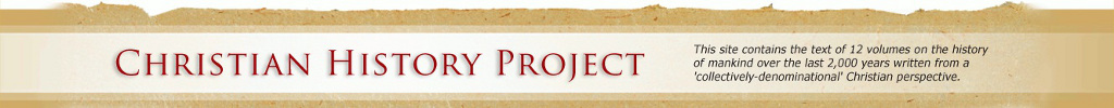 Christian History Project. This site contains the text of 12 volumes on the history of mankind over the last 2,000 years written from a 'collectively-denominational' Christian perspective.